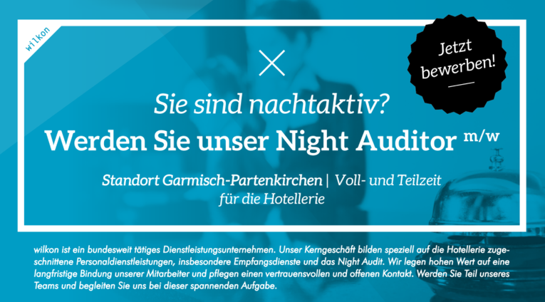 Werden Sie unser Night Auditor m/w  Standort Garmisch-Partenkirchen   Voll- und Teilzeit  für die Hotellerie