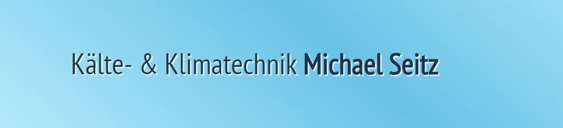 Michael Seitz Kälte Klimatechnik GmbH
