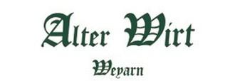 Alter Wirt Weyarn Hotel und Gaststätten Betriebs GmbH